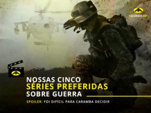 Nossas cinco séries preferidas sobre guerra